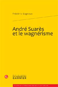 Fr. Gagneux, André Suarès et le wagnérisme