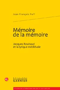 J.-Fr. Puff, Mémoire de la mémoire. Jacques Roubaud et la lyrique médiévale