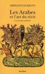 A. Kilito, Les Arabes et l'art du récit, Une étrange familiarité