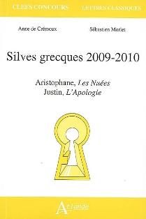 A. de Crémoux, S. Morlet, Silves grecques 2009-2010 : Aristophane, Les Nuées, Justin, L'Apologie [Agrégation 2009]