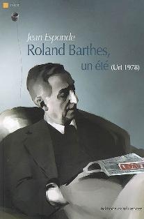 J. Esponde, Roland Barthes, un été (Urt 1978)