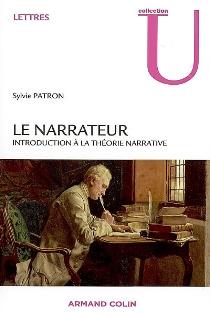 S. Patron, Le Narrateur. Introduction à la théorie narrative
