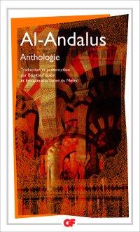 Al Andalus (Anthologie), GF-Flammarion.