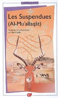 Les Suspendues (Al-Mu'allaqât), Flammarion, GF-Bilingue.