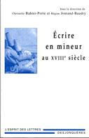 C. Bahier-Porte & R. Jomand-Baudry (dir.), Écrire en mineur au XVIIIe s.