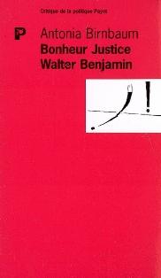 A. Birnbaum, Bonheur Justice. W. Benjamin. Le détour grec