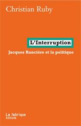 C. Ruby, L'Interruption. Jacques Rancière et la politique