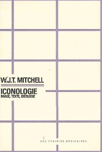 W.J.T Mitchell, Iconologie: image, texte, idéologie