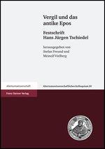 S. Freund, M. Vielberg (dir.), Vergil und das antike Epos. Festschrift Hans-Jürgen Tschiedel