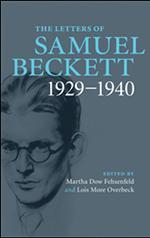 Letters of Samuel Beckett, vol. 1, 1929-1940.