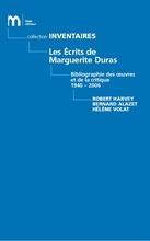 Les Ecrits de Marguerite Duras. Bibliographie des oeuvres et de la critique 1940-2006