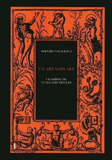 B. Vouilloux, Un art sans art. Champfleury et les arts mineurs