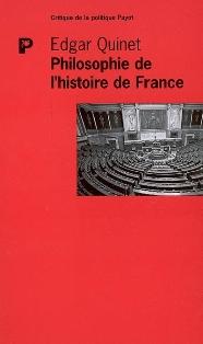 E. Quinet, Philosophie de l'histoire de France. Postface de Jean-Michel Rey