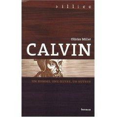 O. Millet, Calvin : Un homme, une oeuvre, un auteur