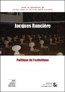 J. Game et A. Wald Lasowski (éds.), Jacques Rancière. Politique de l'esthétique