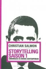 C. Salmon, Storytelling, saison 1. Chroniques du monde contemporain