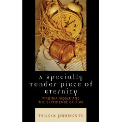 T. Prudente, A Specially Tender Piece of Eternity. Virginia Woolf and the Experience of Time