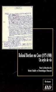 S. Badir & D. Ducard (dir.), Roland Barthes en cours (1977-1980) : un style de vie