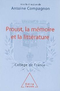 A. Compagnon (dir.), Proust, la mémoire et la littérature
