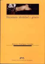 F. Dominguez, Huysmans : identidad y género