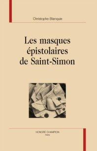 Ch. Blanquie, Les Masques épistolaires de Saint-Simon