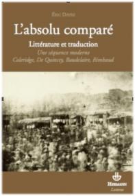 E. Dayre,  L'Absolu comparé. Littérature et traduction. Une séquence moderne: Coleridge, De Quincey, Baudelaire, Rimbaud