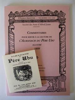 L'Étoile-Absinthe n°121-122, juin 2009: Commentaires pour servir à la lecture de l'Almanach du Père Ubu illustré (1899)
