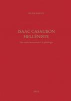 H. Parenty, Isaac Casaubon helléniste : des studia humanitatis à la philologie
