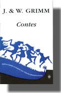 J. et W. Grimm, Contes pour les enfants et la maison