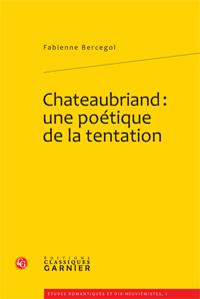 F. Bercegol, Chateaubriand. Une poétique de la tentation