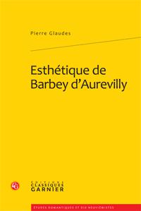 P. Glaudes, Esthétique de Barbey d'Aurevilly