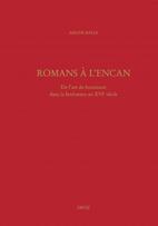 A. Bayle,   Romans à l'encan. De l'art du boniment dans la littérature au XVIe siècle