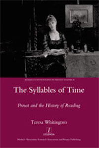 T. Whitington,  The Syllables of Time: Proust and the History of Reading