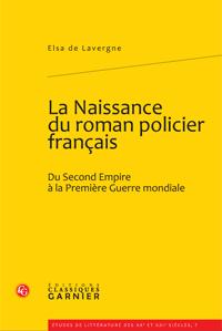 E. de Lavergne, La Naissance du roman policier français.