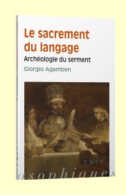 G. Agamben, Le Sacrement du langage. Archéologie du serment
