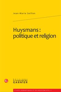 J.-M. Seillan, Huysmans. Politique et religion