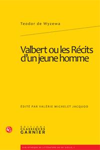 T. de Wyzewa, Valbert ou les Récits d'un jeune homme