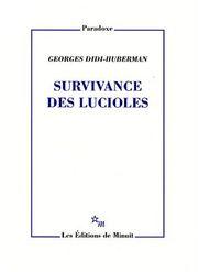 G. Didi-Huberman, Survivance des lucioles