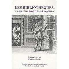 C. Nédelec (dir.), Les Bibliothèques  entre imaginaires et réalités