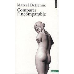 M. Detienne, Comparer l'incomparable (nouvelle édition)