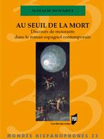 N. Noyaret, Au seuil de la mort: discours de mourants dans le roman espagnol contemporain