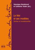 C. Viollet & V. Montémont (dir.), Le Moi et ses modèles. Genèse et transtextualités