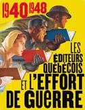 J. Michon, Les éditeurs québécois et l'effort de guerre, 1940-1948