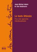 J.-M. Adam et U. Heidmann, Le texte littéraire. Pour une approche interdisciplinaire
