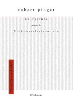 R. Pinget, La Fissure précédé de Malicotte-la-Frontière