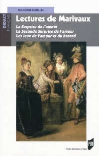 F. Rubellin, Lectures de Marivaux : La Surprise de l'amour, La Seconde Surprise de l'amour, Le Jeu de l'amour et du hasard