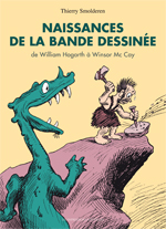 T. Smolderen, Naissances de la bande dessinée. De William Hogarth à Winsor McCay