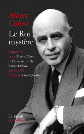 A. Cohen, Le roi mystère (entretiens)