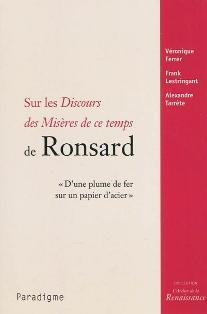 V. Ferrer, F. Lestringant, A. Tarrête, Sur les Discours des Misères de ce temps de Ronsard.