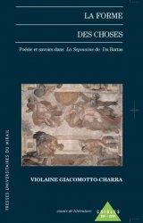 V. Giacomotto-Charra, La Forme des choses. Poésie et savoirs dans La Sepmaine de Du Bartas